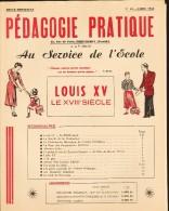 Pédagogie Pratique - N° 18 (  Avril  1954 ) - Louis XV  - Le XVIIIe Siècle . - 6-12 Jahre