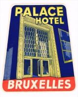 ETIQUETTE D�HOTEL - VINTAGE LABEL - LUGGAGE - Palace H�tel, Bruxelles - 2 scans