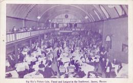 JUAREZ, Mexico, 1900-1910'S; Big Kid's Palace Cafe