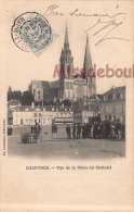 28 - CHARTRES - Vue De La Place Châtelet -  Loueur De Chaises Pour Le Spectacle   - 2 Scans - Dos Précurseur 1905 - Chartres