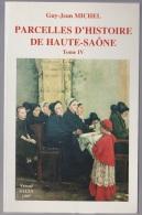 Histoire Régionale - Parcelle D´Histoire De La Haute-Sâone Tome IV G-J Michel Petit Format Poche - Franche-Comté
