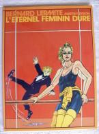 BD BERNARD LERMITE - 4 - L´éternel Féminin Dure - TBE - EO 1981 - Veyron