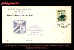 CUBA SPD-FDC. 1957-10 HOMENAJE AL CORONEL RAFAEL MANDULEY - FDC