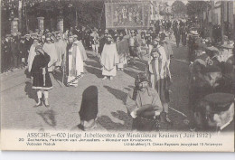 Asse - Assche - Zakaria's .......... - 600 jarige jubelfeesten der mirakuleuze.............1912