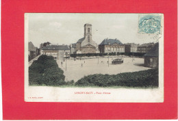 LONGWY HAUT 1904 PLACE D ARMES TRAMWAY HOTEL CAFE DE L EUROPE CARTE COLORISEE EN BON ETAT - Longwy