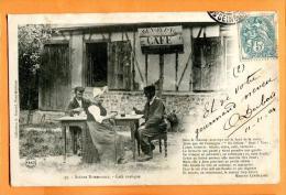 MNS-10  Scènes Normandes  Café Rustique. ANIME. Costumes. Cachet Frontal 1904 Précurseur. - Haute-Normandie
