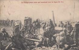 La Soupe Pour Ceux Qui Montent Vers La Ligne De Feu - Guerre 1914-18