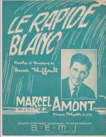 (BM4)  Le Rapide Blanc , MARCEL  AMONT ,  Paroles Et Musique : OSCAR THIFFAULT - Partitions Musicales Anciennes