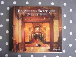 BRUXELLES BOUTIQUES Commerces De Caractère Régionalisme Brabant Wallon Commerce Brasserie Restaurant Bistrot Magasin - België