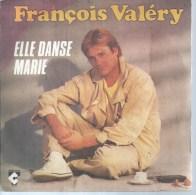 """45 Tours SP - FRANCOIS VALERY   - TALAR 1654487 -   """" ELLE DANSE MARIE """" + 1 - Vinyles"""