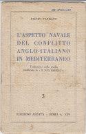 C1808 - Pietro Varillon L'ASPETTO NAVALE DEL CONFLITTO ANGLO-ITALIANO IN MEDITERRANEO Ed.Ardita 1936 - Libri