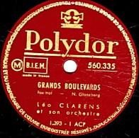 78 Trs 25 Cm état B - Léo CLARENS - GRANDS BOULEVARDS - SI JOLIE - 78 Rpm - Schellackplatten