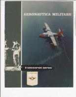 C1851 - AVIAZIONE - AERONAUTICA MILITARE - Brochure SOCCORSO AEREO - Aviazione