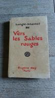 Vers Les Sables Rouges De Langlé Monteil 1929 Voyage Découverte Du Tchad Afrique - Histoire