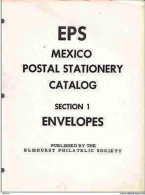 G) EPS  MEXICO POSTAL STATIONERY CATALOG, SECTION 1 ENVELOPES, PUBLISHED BY THE ELMHURST PHILATELIC SOCIETY, XEROX - Stamp Catalogues