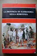 PCR/24 W.Valsesia LA PROVINCIA DI ALESSANDRIA NELLA RESISTENZA 1981/II^ G.M. - Italiano