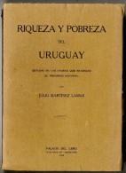 RIQUEZA Y POBREZA DEL URUGUAY   JULIO MARTNEZ LAMAS 1930   -  439 PAGES - Histoire Et Art