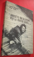A  A2017   LIBRO L´ALLUVIONE DI GROSSETO DEL 1966 EDIZIONE ERREPI LUCIANO BIANCIARDI PILADE ROTELLA - Books, Magazines, Comics