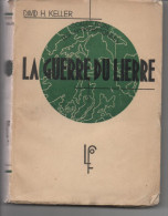 David H KELLER La Guerre Du Lierre Edition 1936 - Livres, BD, Revues