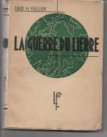 David H KELLER La Guerre Du Lierre Edition 1936 - 1901-1940