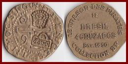 Jeton BRESIL 4 Cruzados 1650 Collection BP Trésor Des Pirates Etat TTB Pièce Monnaie Publicité - Royaux / De Noblesse