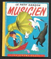 Coll. ALBUMS ROSES : Le Petit Garçon Musicien //Jack Bechdolt - 1966 - Hachette