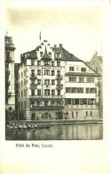 LU Lucerne. Luzern. Hotel Du Pont ,WEITEN KELLER. - LU Lucerne