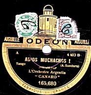 78 Trs 25 Cm état B - Orchestre Argentin CANARO - ADIOS MUCHACHOS - PARIS - 78 Rpm - Schellackplatten