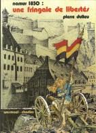 NAMUR 1830 - Une Fringale De Libertés - 1980 - Pierre Dulieu - Cultuur