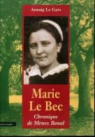 Annaig Le Gars   Marie Le Bec Chronique De Menez Banal Landeleau  Editions Keltia Graphic 1997 - Bretagne