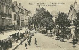 VICHY  - L' Hôpital Militaire  Entrée De La Rue Lucas - Vichy