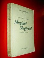Maginot Siegfried La Guerre! La Guerre! Commandant Cazal 1939  ROMAN / 2e Guerre Mondiale - Guerre 1939-45