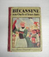 """1926 Album E.O. """" Bécassine  Son Oncle Et Leurs Amis  """"Gautier Languereau Texte Gaumery Illus. Pinchon - Bécassine"""