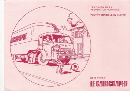 BUVARDS LE CALLIGRAPHE CAMION PEVENTION ROUTIERE - Transport