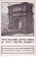 Cartolina Militare  FATE PASSARE I NOSTRI SOLDATI SOTTO L' ARCO DI TITO  10 9 1919 Parlamento Gasparotto  Nuova - Militares