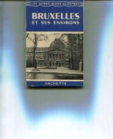 BRUXELLES ET SES ENVIRONS   LES GUIDES BLEUS ILLUSTRÉS  HACHETTE  109 PAGES, ILLUSTRÉ ET DÉTAILLÉ. - Belgique & Luxembourg