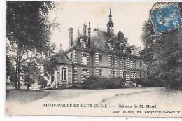 BACQUEVILLE EN CAUX - Chateau De M. Morel - France