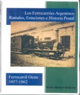 LOS FERROCARRILES ARGENTINOS RAMALES, ESTACIONES E HISTORIA POSTAL 2 TOMOS 1857-1872 NUEVO  MARTIN HORACIO DELPRATO - Temas