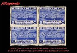 PIEZAS. CUBA. BLOQUES DE CUATRO. 1936-01 ZONA FRANCA DEL PUERTO DE MATANZAS. SELLO 5 CENTAVOS. BARCO ENTRANDO A LA BAHÍA - Nuovi