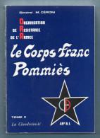 RESISTANCE - LE CORPS FRANC POMMIES - Tome 1 - La Clandestinité -General M. Céroni - Guerre 1939-45