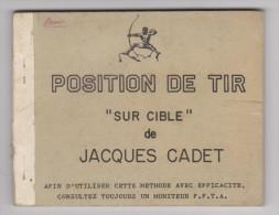 TIR A L'ARC MANUEL 42 PAGES PAR  JACQUES CADET POSITION DE TIR SUR CIBLE - TRES BON �TAT - RARE - 5 scans -