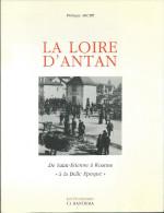 """LA LOIRE D'ANTAN ,De St Etienne à Roanne """"à La Belle Epoque""""  Philippe ARCHE  (1990) - Rhône-Alpes"""