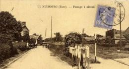27 LE NEUBOURG   Passage à Niveau - Le Neubourg