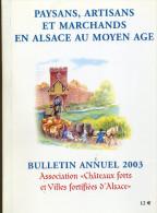 Livre - Châteaux Forts Et Villes Fortifiées D'Alsace : Paysans, Artisans Et Marchands En Alsace Au Moyen âge - Alsace
