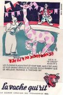BUVARD - LA VACHE QUI RIT - LE CIRQUE N° 6- CLOWN - GIRAFE- CLOWNS   - FROMAGE BEL - Food