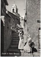 Lazio-roma-castel San Pietro Romano Via Garibaldi Veduta Donne Con Costume Locale - Italia