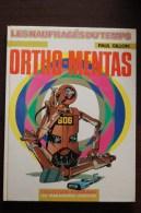 BD LES NAUFRAGES DU TEMPS - 8 - Ortho Mentas - BE - EO 1981 - Editions Originales (langue Française)