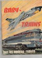 SUPERBE CATALOGUE JOUET - BABY- TRAINS- MODELES REDUITS- PARIS- AUTOS -AVIONS-BATEAUX-CHEMIN DE FER- RADIO-LOCOMOTIVE - Old Paper