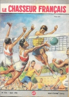 Le Chasseur Français N°714 Août 1956 - Volley-ball - Illustration Paul Ordner - Hunting & Fishing