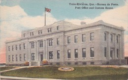 Post Ofice And Custom House Trois-Rivieres Quebec Canada - Postal Services